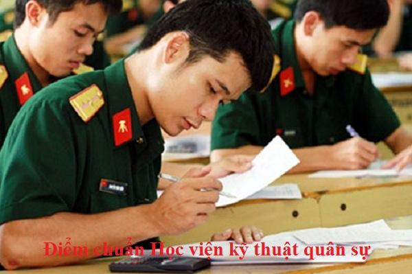 Điểm chuẩn học viện kỹ thuật quân sự