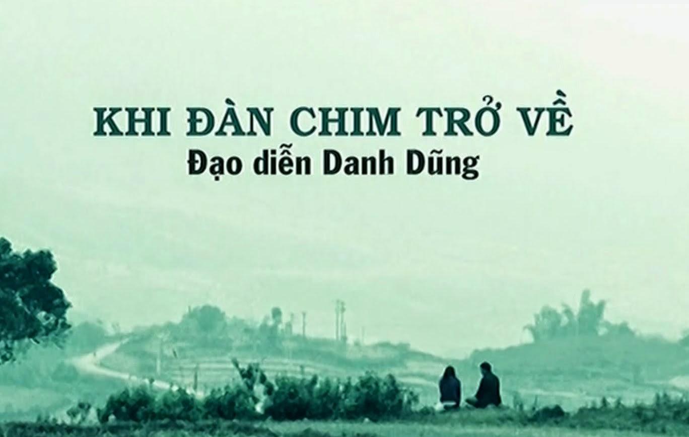Bộ phim khi đàn chim trở về - Đạo diễn Nguyễn Danh Dũng