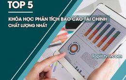 Top 5 khóa học phân tích báo cáo tài chính chất lượng nhất