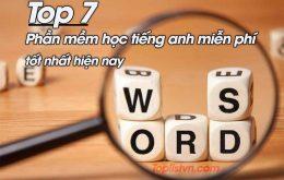Top 7 phần mềm học tiếng anh miễn phí tốt nhất